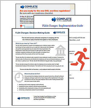 Download The Complete FLSA Reference Guide to help you comply by December 1, 2016.